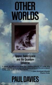 Other Worlds: Space, Superspace & the Quantum Universe