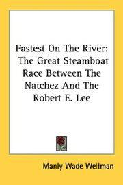 image of Fastest On The River: The Great Steamboat Race Between The Natchez And The Robert E. Lee