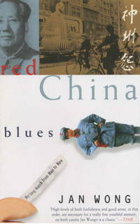 Red China Blues: My Long March from Mao to Now.