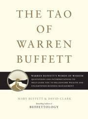 The Tao of Warren Buffett: Warren Buffett's Words of Wisdom: Quotations & Interpretations to Help Guide You ...