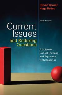 Current Issues and Enduring Questions: A Guide to Critical Thinking and Argument, with Readings by  Hugo Bedau Sylvan Barnet - Paperback - from Better World Books Ltd and Biblio.com