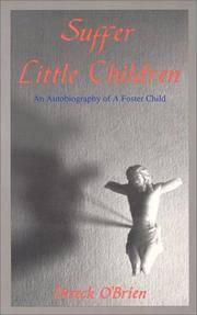 Suffer Little Children: An Autobiography of a Foster Child