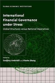 International Financial Governance under Stress: Global Structures versus National Imperatives (Global Economic Institutions) by  Ed  Geoffrey R. D. - First Ediiton - 2003 - from abookshop and Biblio.co.uk