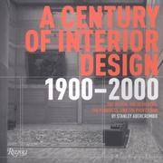 A Century of Interior Design 1900-2000 - The Design, The Designers, The Products, and the Profession
