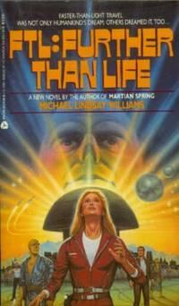 F.T.L.: Further Than Life