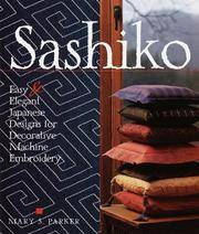 Sashiko: Easy & Elegant Designs for Decorative Machine Embroidery by  Mary S Parker - Hardcover - 1999-12-31 - from Schwabe Books (SKU: mon0002389980)