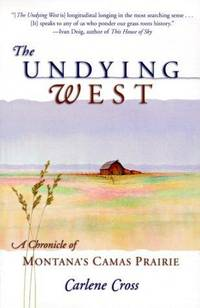The Undying West: A Chronicle of Montana\'s Camas Prairie