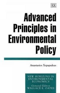 Advanced Principles in Environmental Policy (New Horizons in Environmental Economics)