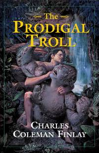 The  Prodigal Troll by Charles Coleman Finlay - 2005