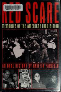Red Scare Memories of the American Inquisition : an Oral History