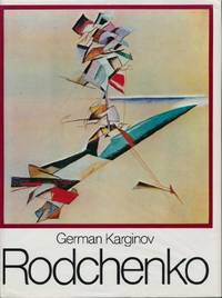 Rodchenko by German Karginov - First English Language Edition - 1979 - from art longwood books and Biblio.co.uk