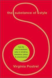 THE SUBSTANCE OF STYLE How the Rise of Aesthetic Value is Remaking  Commerce, Culture, and Consciousness