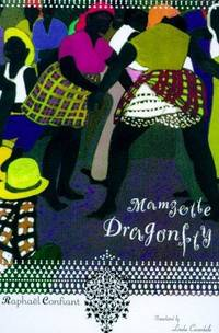 Mamzelle Dragonfly by  Raphael Confiant - First American Edition - 2000 - from Bookmarc's and Biblio.com