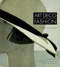 Art Deco Fashion by Suzanne Lussier - 1st Edition - 2003 - from Bingo Used Books and Biblio.com