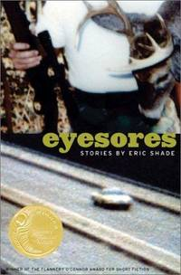 Eyesores : Stories By Eric Shade