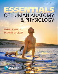 Essentials of Human Anatomy & Physiology (12th Global Edition) by  Suzanne M. Keller Elaine N. Marieb - 2017 - from United College Bookstore (UCB) (SKU: 978013439532688)