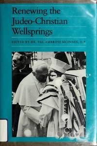 Renewing the Judeo-Christian Wellsprings (A Tulane Judeo-Christian Studies  Edition)