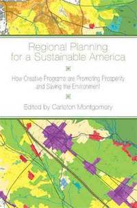Regional Planning for a Sustainable America: How Creative Programs Are Promoting Prosperity and...