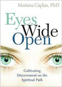 Eyes Wide Open: Cultivating Discernment on the Spiritual Path