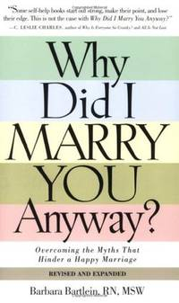 Why Did I Marry You Anyway?: Overcoming the Myths That Hinder a Happy Marriage