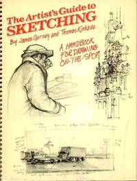 The Artist's Guide to Sketching A Handbook for Drawing On-The-Spot