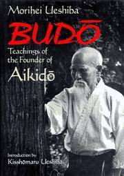 Budo : teachings of the Founder of Aikido