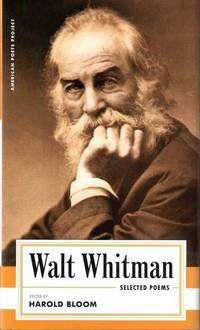 Walt Whitman: Selected Poems: (American Poets Project #4)