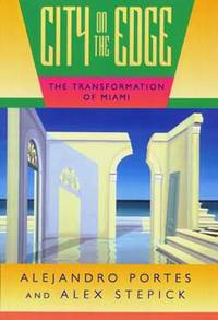 City on the Edge: The Transformation of Miami