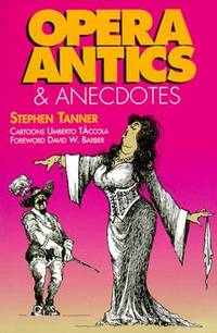 Opera Antics and Anecdotes