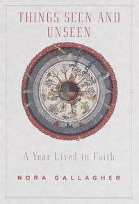 THINGS SEEN AND UNSEEN- A YEAR LIVED IN FAITH