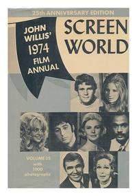SCREEN WORLD John Willis' 1974 Film Annual, Volume 25