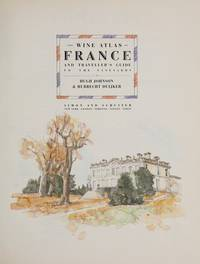 The Wine Atlas of France and Traveler's Guide to the Vineyards