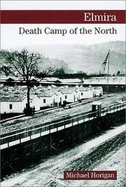 ELMIRA. DEATH CAMP OF THE NORTH.