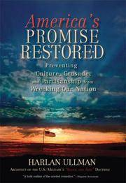America's Promise Restored : Preventing Culture, Crusade And Partisanship From Wrecking Our...