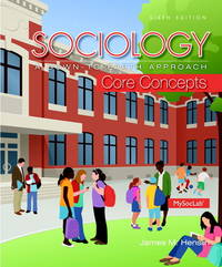 Sociology: A Down-To-Earth Approach Core Concepts Plus NEW MySocLab with Pearson eText -- Access Card Package (6th Edition) by James M. Henslin - 2014-05-04
