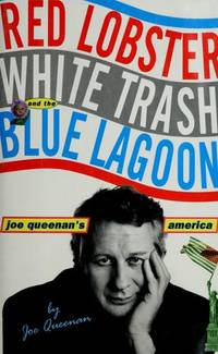 Red Lobster, White Trash, and the Blue Lagoon: Joe Queenan's America