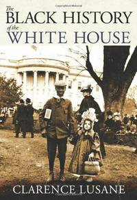 The Black History of the White House (City Lights Open Media) by  Clarence Lusane - Paperback - from Bonita (SKU: 0872865320.S)