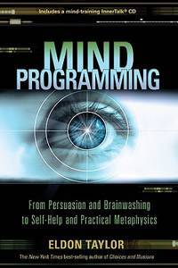 image of Mind Programming: From Persuasion and Brainwashing, to Self-Help and Practical Metaphysics