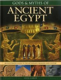 Gods & Myths of Ancient Egypt: The Illustrated Guide To The Mythology, Religion And Culture by Lucia Gahlin - Paperback - 2014-01-01 - from Books Express and Biblio.com