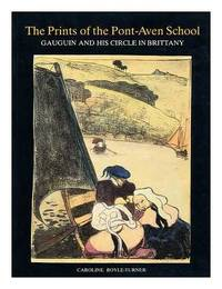 The Prints of the Pont-Aven School: Gaugin and His Cirle in Brittany