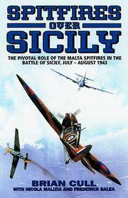 Spitfires over Sicily: The Crucial Role of the Malta Spitfires in the Battle of Sicily, July - August 1943