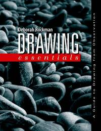 Drawing Essentials: a Guide to Drawing From Observation