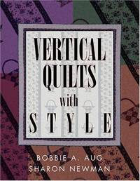 Vertical Quilts With Style by  Bobbie A Aug - Paperback - from Bonita (SKU: 1574327321.G)