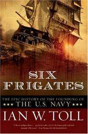 Six Frigates: the Epic History of the Founding of The U.S. Navy