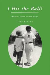 I Hit the Ball!: Baseball Poems for the Young