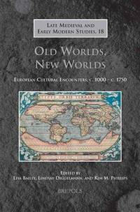 Old Worlds, New Worlds: European Cultural Encounters, c. 1000 - c. 1750 (Late
