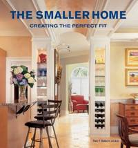 The Smaller Home : Creating The Perfect Fit