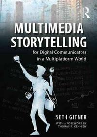 MULTIMEDIA STORYTELLING FOR DIGITAL COMMUNICATOR