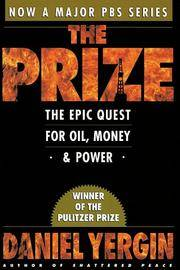 THE PRIZE: THE EPIC QUEST FOR OIL, MONEY AND POWER.