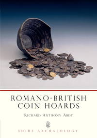 Romano-British Coin Hoards (Shire Archaeology)